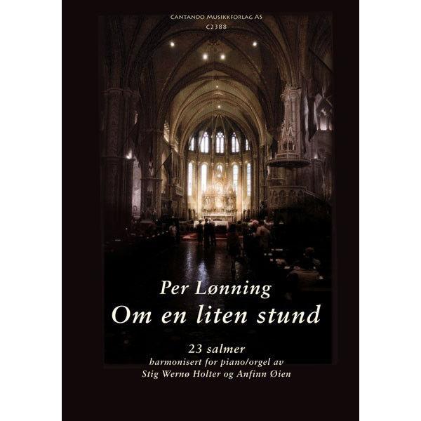 Om en liten stund  23 salmer harm. av S.W.Holter - Sang