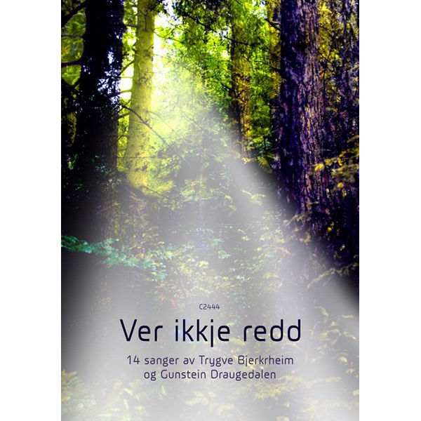 Ver ikkje redd (Bjerkrheim/Draugedalen) - Sang