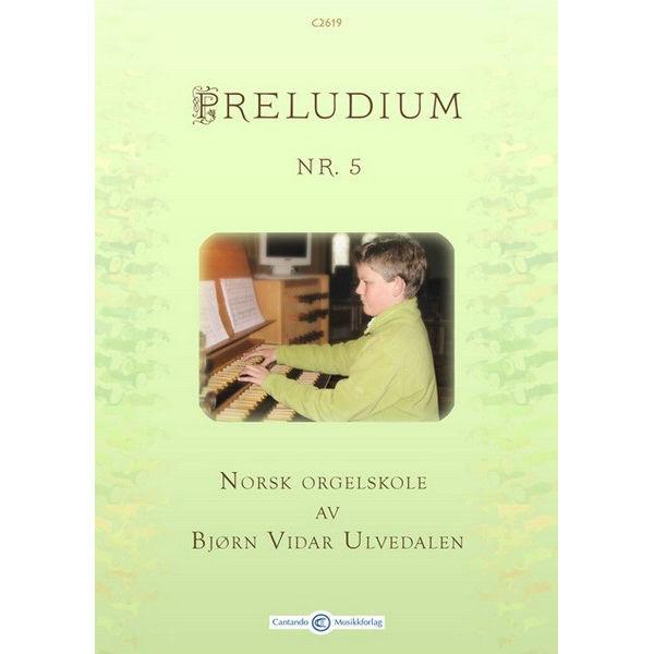 Preludium 5 - Norsk Orgelskole - For meditation and Celebration av Bjørn Vidar Ulvedalen