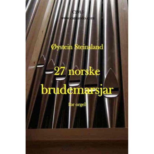 27 Norske Brudemarsjar for Orgel, Øystein Steinsland