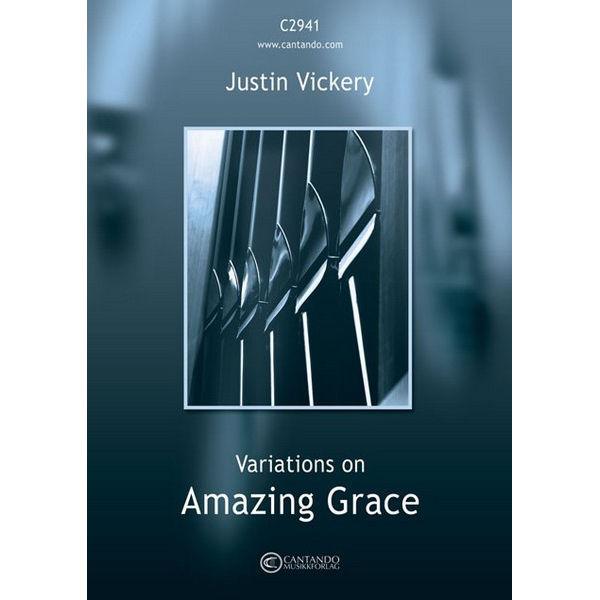 Variations on Amazing Grace (Justin M.Vickery) - Orgel