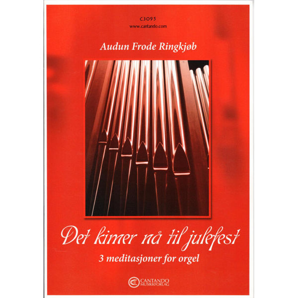 Det kimer nå til julefest - 3 meditasjoner for orgel