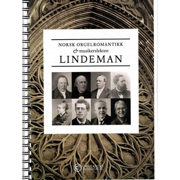 Norsk orgelromantikk (musikerslekten LINDEMAN) - Orgel