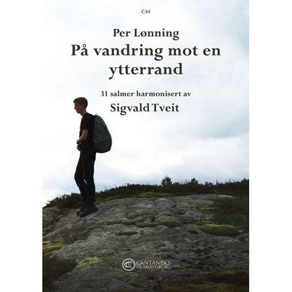 På vandring mot en ytterrand 31 salmer av Per Lønning