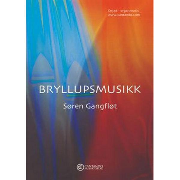 Bryllupsmusikk - Søren Gangfløt - Orgel