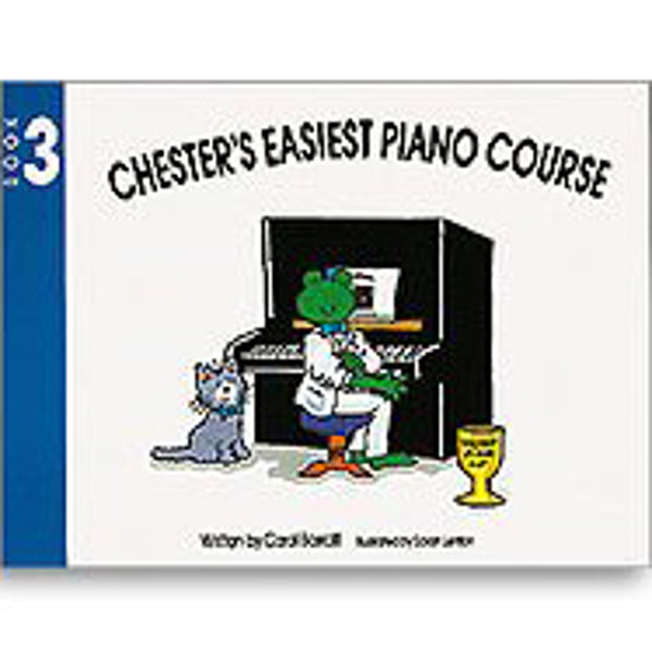 Chesters Easiest Piano Course  book 3