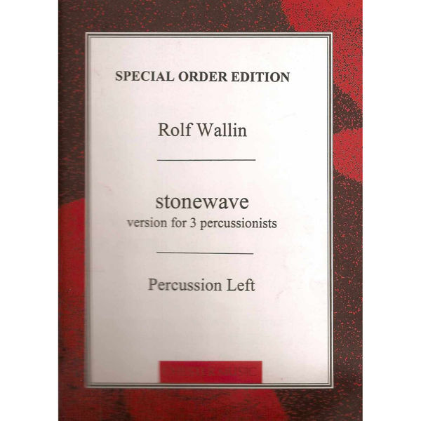 Stonewave, Rolf Wallin, Version for 3 Percussionists, Percussion Left