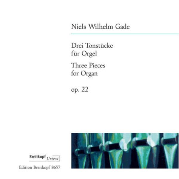 3 Pieces Op. 22 (Tre Tonestykker), Gade, Orgel