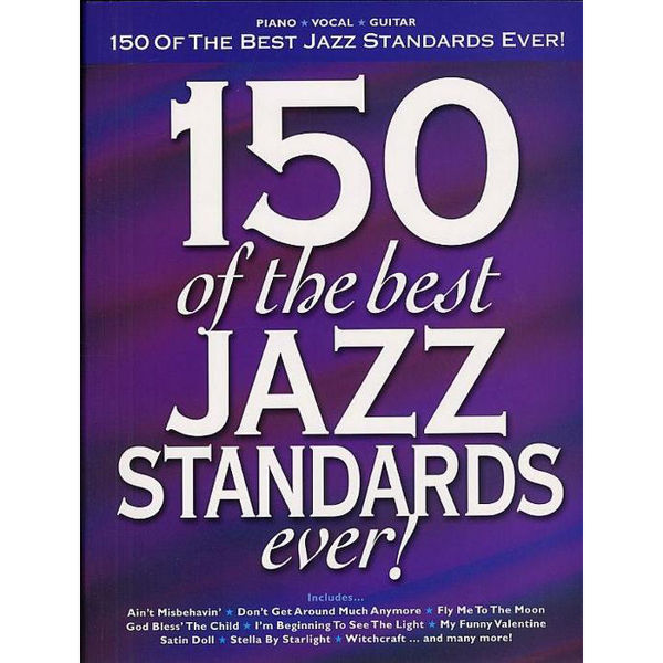 150 of the Best Jazz Standards Ever. Piano, Vocal, Guitar