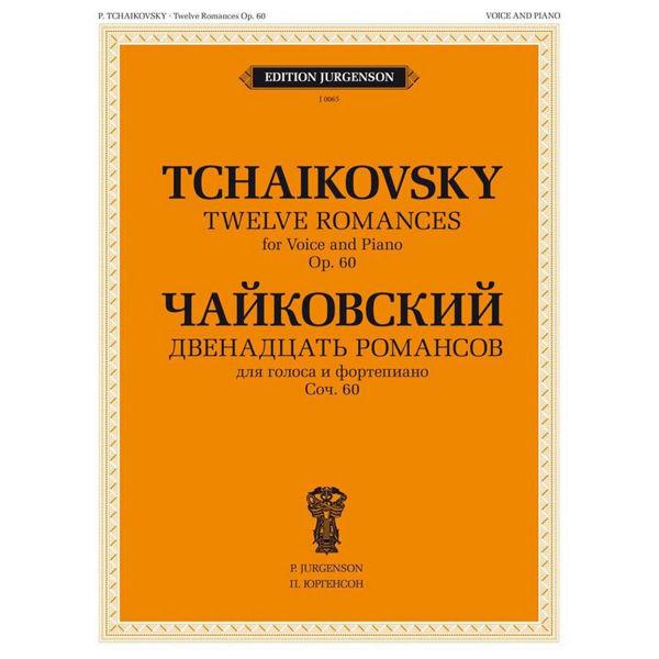 12 Romances, Op. 60, Tschaikovsky. Vocal and Piano