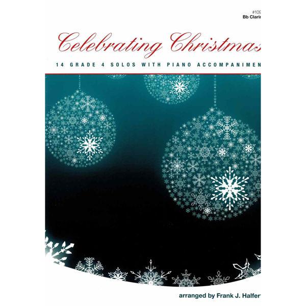 Celebrating Christmas, Bb Clarinet and Piano. arr Frank J. Halferty