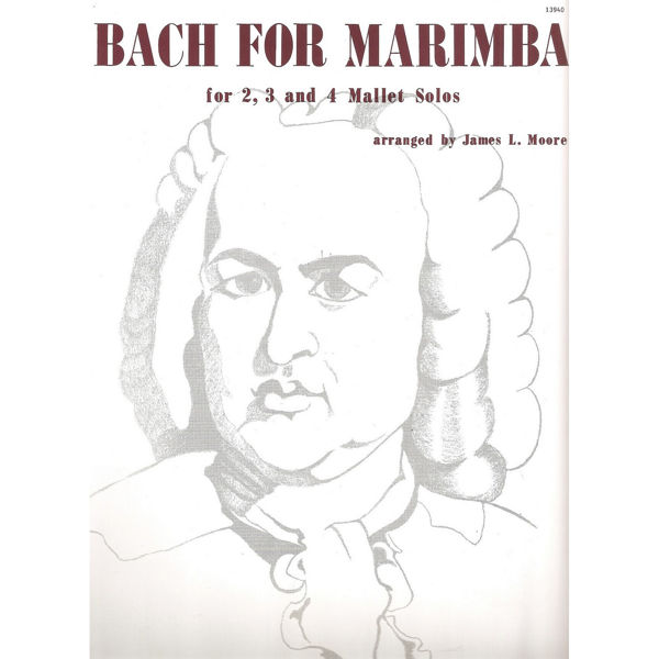 Bach for Marimba - for 2, 3 and 4 Mallet Solos arr James L. Moore