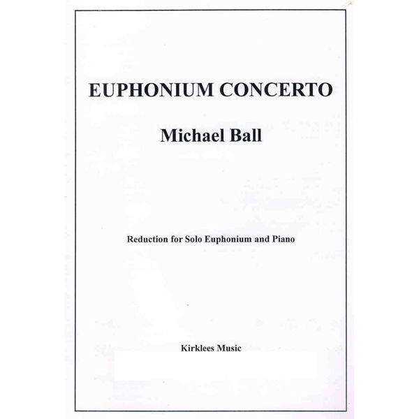 Concerto for Euphoium, Michael Ball, Euphonium and Piano