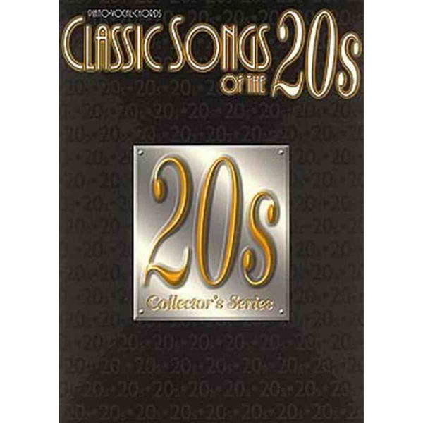 Classic Songs of the 20s - Piano Vocal Guitar