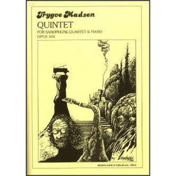 Quintet, Op. 104, Trygve Madsen - Saxkvartett og Piano