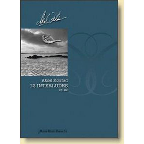 12 Interludes,Op. 23, Aksel Kolstad - Piano