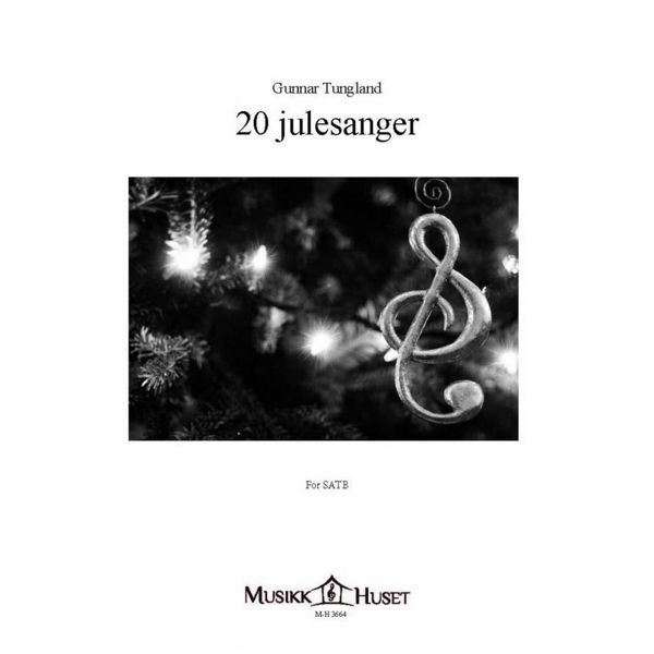 20 Julesanger, Kor (SATB), Gunnar Tungland