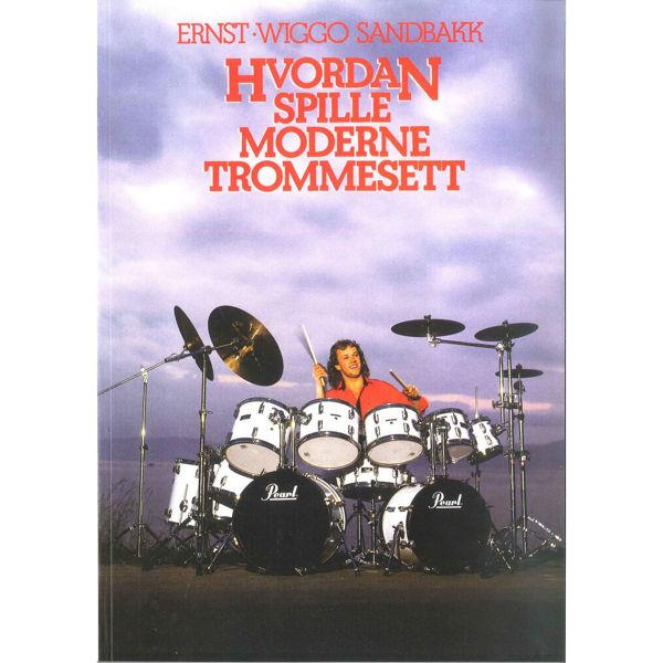 Hvordan Spille Moderne Trommesett, Ernst Wiggo Sandbakk, m/CD