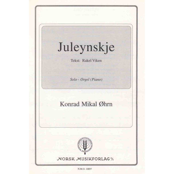 Juleynskje, Konrad M. Øhrn - Sang, Orgel