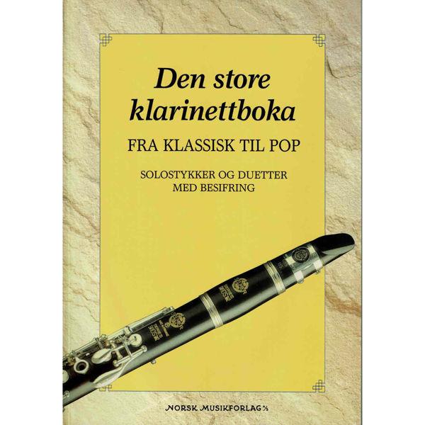 Den Store Klarinettboka - fra Klassisk til Pop, arr Lunde/Skøyeneie. Klarinett