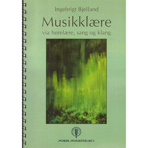 Musikklære via Hørelære, sang og klang. Ingebrigt Bjelland
