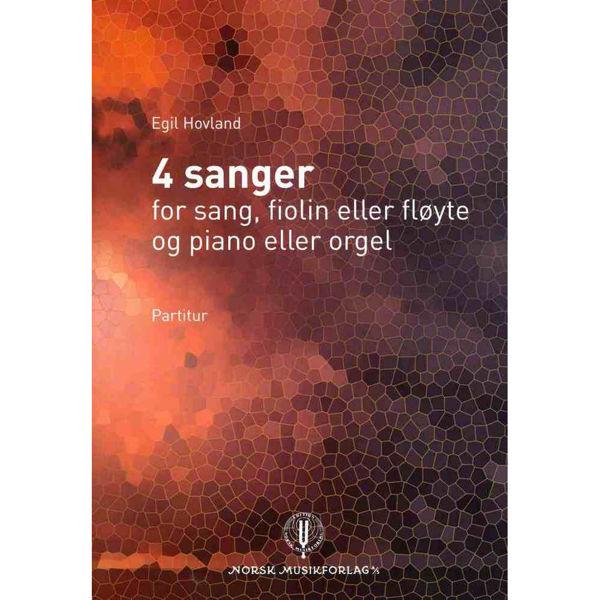 4 Sanger, Hovland - Sang, fiolin eller fløyte og piano eller orgel