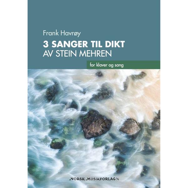 3 sanger til dikt av Stein Mehren for Klaver og Sang. Frank Havrøy