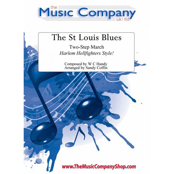 The St Louis Blues - Two-step March, W C Handy arr Sandy Coffin. Brass Band