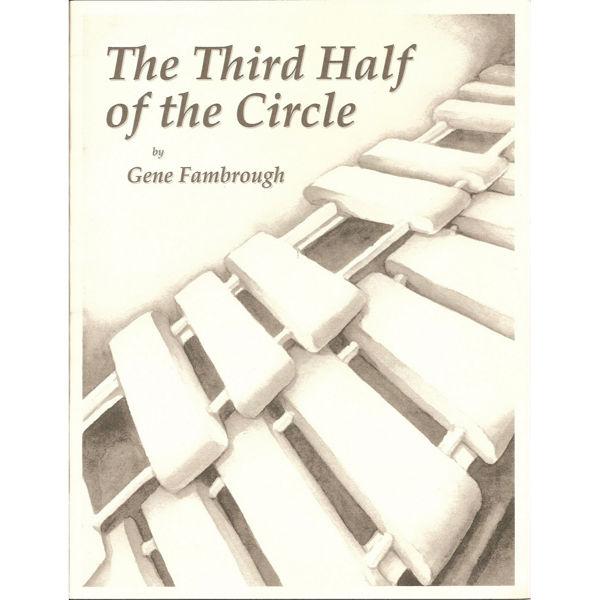 The Third Half Of The Circle, Gene Fambrough, Multi Percuission Solo w/CD Accompaniment