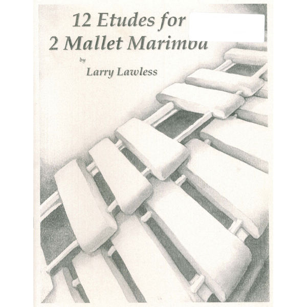 12 Etudes For 2 Mallet Marimba, Larry Lawless, Etudes For 2 Mallet Marimbas