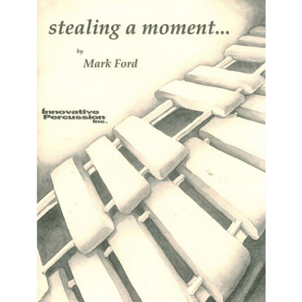 Stealing A Moment, Mark Ford, Solo Marimba