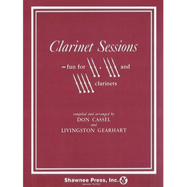 Clarinet Sessions, Fun for 2, 3 or 4 Clarinets, Livingston Gearhart