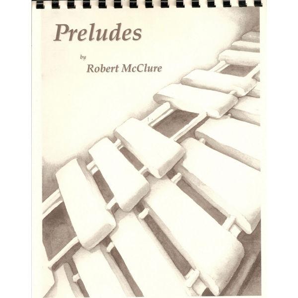 Preludes, Robert McClure, Solo Marimba