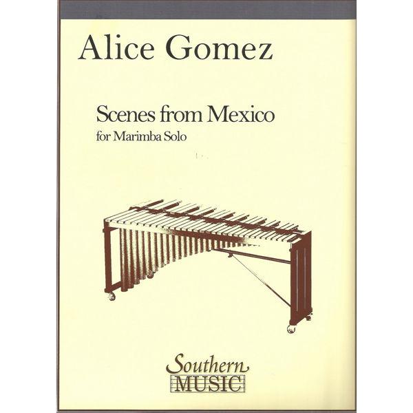 Scenes from Mexico, Alice Gomez. Marimba Unaccompanied