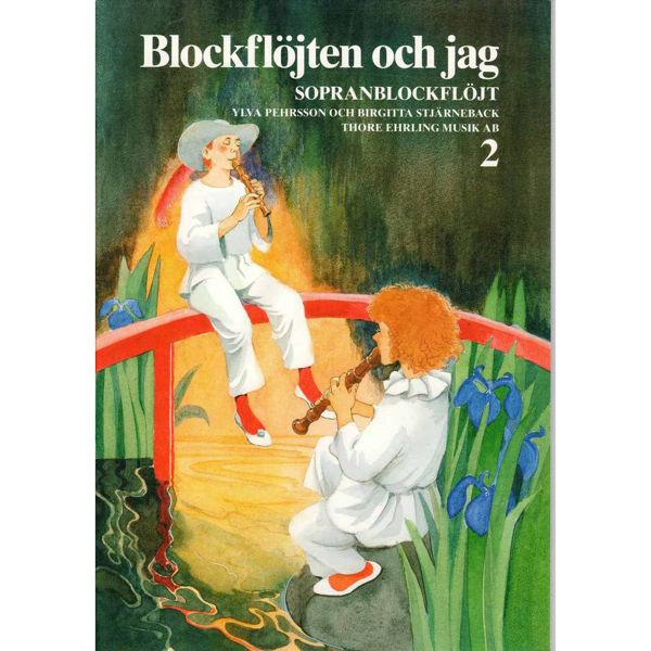 Blockfløjten och jag 2 Sopranblokkfløyte Pehrsson/Stjärneback