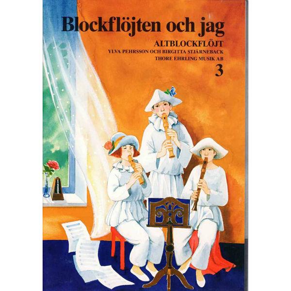 Blockfløjten och jag 3 Altblokkfløyte Pehrsson/Stjärneback