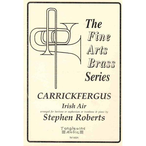 Carrickfergus, Euphonium/Trombone solo and Piano arr Stephen Roberts