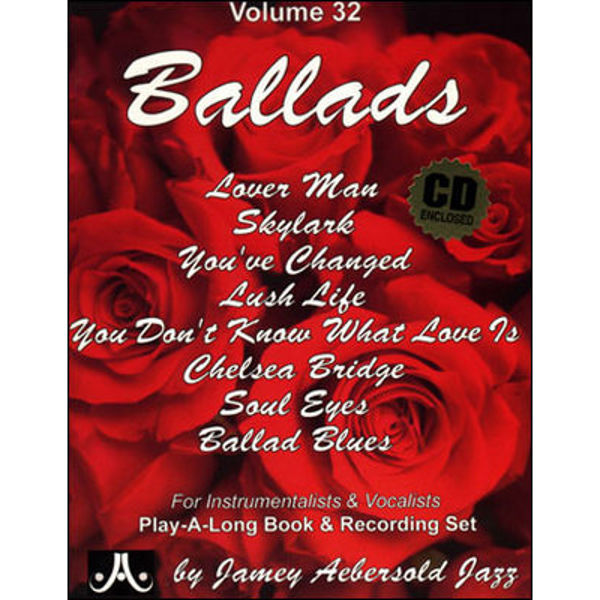 Ballads, Vol 32. Aebersold Jazz Play-A-Long for ALL Musicians