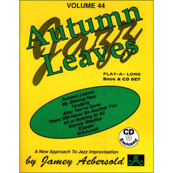 Autumn Leaves, Vol 44. Aebersold Jazz Play-A-Long for ALL Musicians