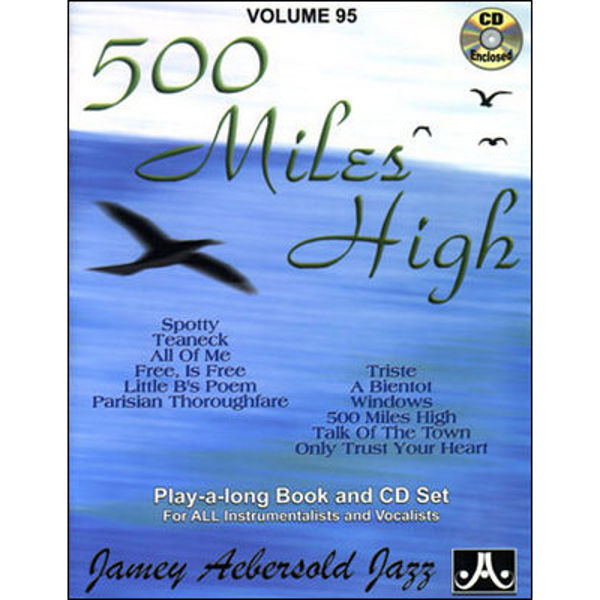 500 Miles High, Vol 95. Aebersold Jazz Play-A-Long for ALL Musicians