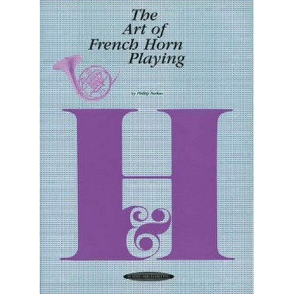 Art of French Horn Playing, Philip Farkas