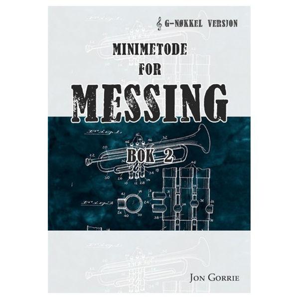 Minimetode for Messing G-nøkkel Bok 2, Jon Gorrie