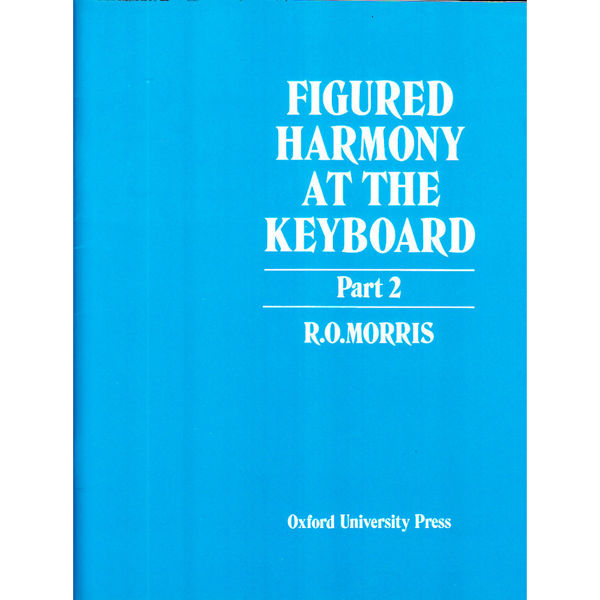 Figured Harmony at the Keyboard, Part 2, R.O.Morris