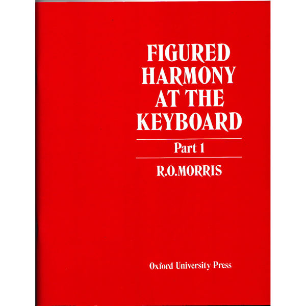 Figured Harmony at the Keyboard, Part 1, R.O.Morris