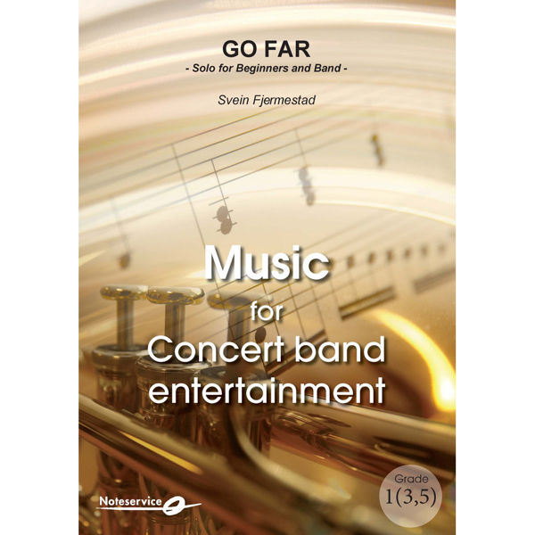 Go Far - Solo for Beginners and Band CBE Grade 1(3,5) Svein Fjermestad