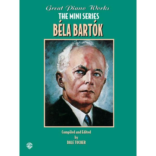 Great Piano Works - Bela Bartok (The Mini Series) - Piano