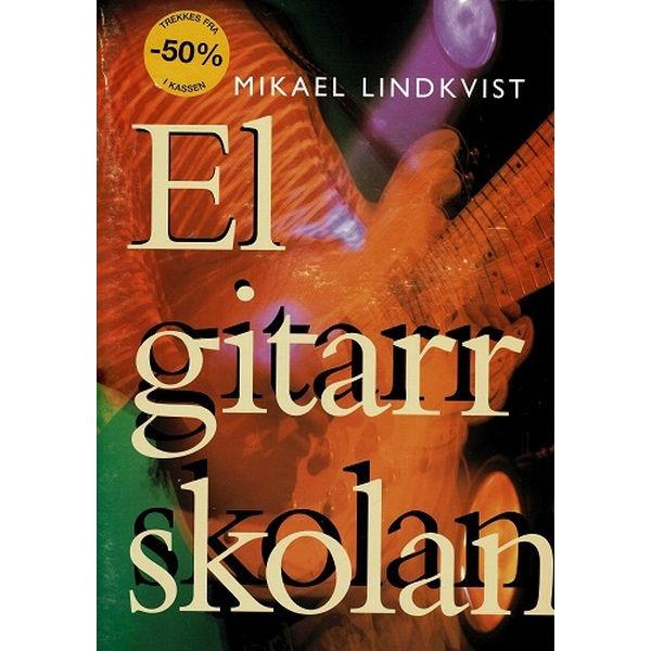 El gitarr skolan, Mikael Lindkvist