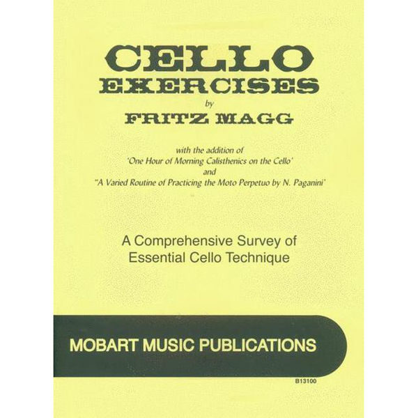 Cello Exercises: A Comprehensive Survey of Essential Cello Technique, Fritz Magg