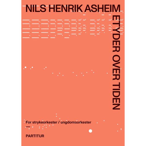 Etyder over tiden for fiolin og cello, Nils Henrik Asheim, Partitur