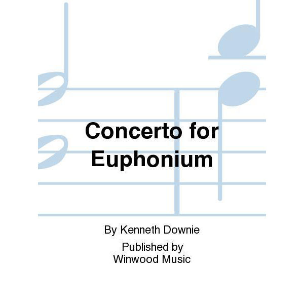 Concerto for Euphonium, Kenneth Downie. Euphonium and Piano